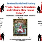 Next Meeting 2nd February : Flags, Banners, Standard and Colours - How I make History.